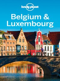 Lonely Planet - Belgium & Luxembourg Travel Guide, e-kirja