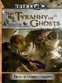Don Bassingthwaite - The Tyrrany of Ghosts, e-kirja