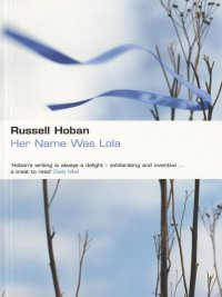 Russell Hoban - Her Name Was Lola, e-kirja