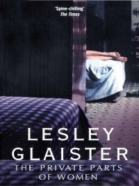 Lesley Glaister - The Private Parts of Women, e-kirja