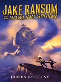 James Rollins - Jake Ransom and the Howling Sphinx, e-kirja