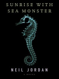 Neil Jordan - Sunrise with Sea Monster, e-kirja