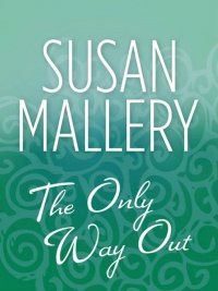 Susan Mallery - The Only Way Out, e-kirja