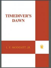 L. E. Modesitt, Jr. - Timediver's Dawn, e-kirja