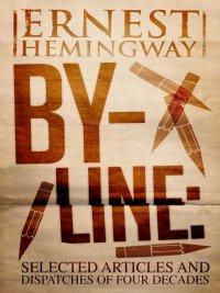 Ernest Hemingway - By-Line Ernest Hemingway, e-kirja