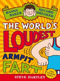 Steve Hartley - The World's Loudest Armpit Fart, e-kirja