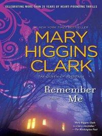 Mary Higgins Clark - Remember Me, e-kirja