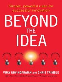 Vijay Govindarajan, Chris Trimble - Beyond the Idea, e-kirja