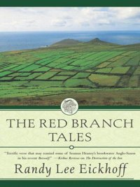 Randy Lee Eickhoff - The Red Branch Tales, e-kirja