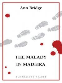 Ann Bridge - The Malady in Maderia, e-kirja