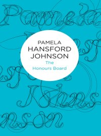 Pamela Hansford Johnson - The Honours Board, e-kirja