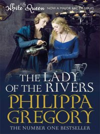 Philippa Gregory - The Lady of the Rivers, e-kirja