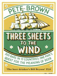 Pete Brown - Three Sheets to the Wind, e-kirja