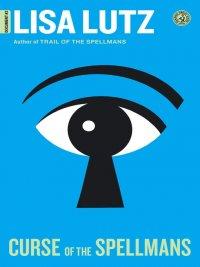 Lisa Lutz - Curse of the Spellmans, e-kirja