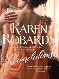 Karen Robards - Scandalous, e-kirja