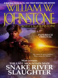 William W. Johnstone, J. A. Johnstone - Snake River Slaughter, e-kirja
