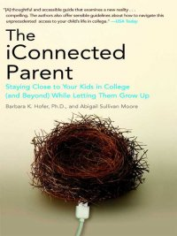 Barbara K. Hofer, Abigail Sullivan Moore - The iConnected Parent, e-kirja