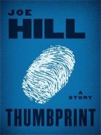 Joe Hill - Thumbprint, e-kirja