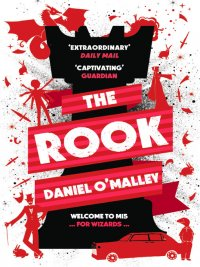 Daniel O'Malley - The Rook, e-kirja