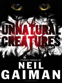 Neil Gaiman - Unnatural Creatures, e-kirja