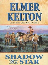 Elmer Kelton - Shadow of a Star, e-kirja