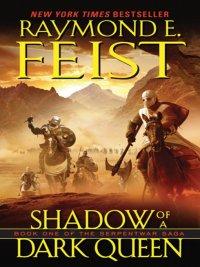 Raymond E. Feist - Shadow of a Dark Queen, e-kirja
