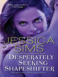 Jessica Sims - Desperately Seeking Shapeshifter, e-kirja