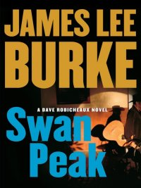James Lee Burke - Swan Peak, e-kirja