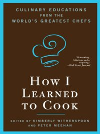 Kimberly Witherspoon - How I Learned to Cook, e-kirja