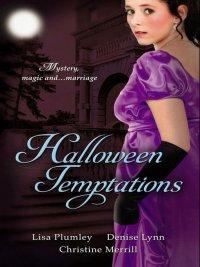 Lisa Plumley, Denise Lynn, Christine Merrill - Halloween Temptations, e-kirja