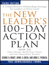 George B. Bradt, Jayme A. Check, Jorge E. Pedraza - The New Leader's 100-Day Action Plan, e-kirja