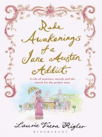 Laurie Viera Rigler - Rude Awakenings of a Jane Austen Addict, e-kirja