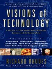 Richard Rhodes - Visions of Technology, e-kirja