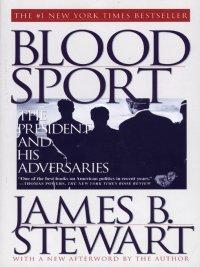 James B. Stewart - Blood Sport, e-kirja