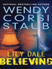 Wendy Corsi Staub - Believing, e-kirja