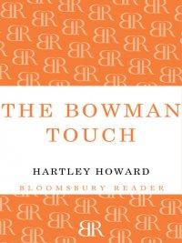 Hartley Howard - The Bowman Touch, e-kirja