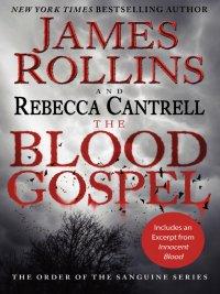 James Rollins, Rebecca Cantrell - The Blood Gospel, e-kirja