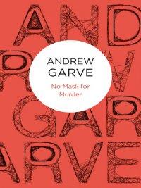 Andrew Garve - No Mask for Murder, e-kirja