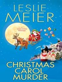 Leslie Meier - Christmas Carol Murder, e-kirja