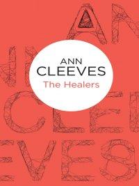 Ann Cleeves - The Healers, e-kirja