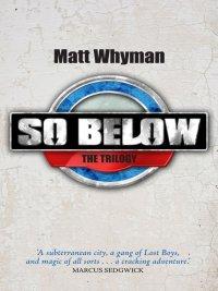 Matt Whyman - So Below: The Trilogy, e-kirja