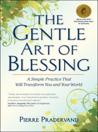 Pierre Pradervand - The Gentle Art of Blessing, e-kirja
