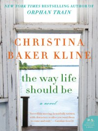 Christina Baker Kline - The Way Life Should Be, e-kirja