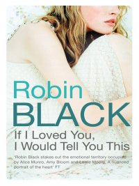 Robin Black - If I Loved You, I Would Tell You This, e-kirja