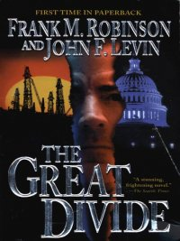 Frank M. Robinson, John Levin - The Great Divide, e-kirja