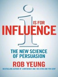 Rob Yeung - I is for Influence, e-kirja