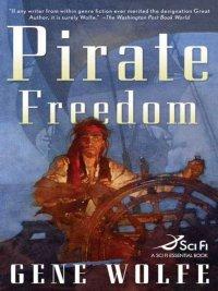 Gene Wolfe - Pirate Freedom, e-kirja