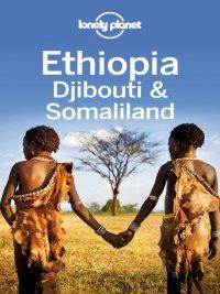 Lonely Planet - Ethiopia, Djibouti & Somaliland Travel Guide, e-kirja