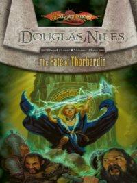 Douglas Niles - The Fate of Thorbardin, e-kirja