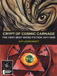 H. P. Lovecraft, Colin Wilson - Crypt of Cosmic Carnage, e-kirja